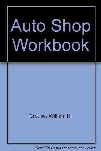 Auto Shop Workbook: William H. Crouse,