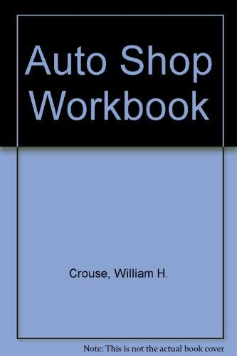 Auto Shop Workbook: Crouse, William Harry; Anglin, Don L.