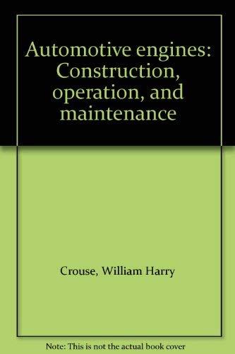 9780070146020: Automotive engines: Construction, operation, and maintenance