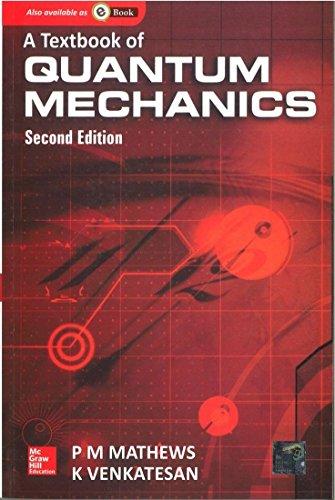 Textbook Of Quantum Mechanics, 2Nd Edn: P M Mathews,