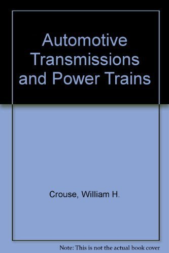 9780070146358: Automotive transmissions and power trains; construction, operation, and maintenance (McGraw-Hill automotive technology series)