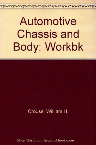 9780070146549: Automotive Chassis and Body: Workbk