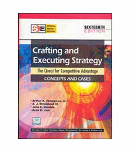 9780070146723: Crafting and Executing Strategy: The Quest for Competitive Advantage 16th Edition