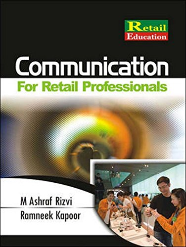 Communication for Retail Professionals: M. Ashraf Rizvi,Ramneek