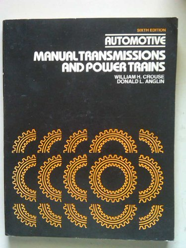 Automotive Manual Transmissions and Power Trains: Donald L. Anglin;