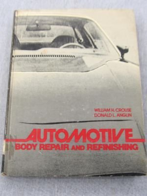 Automotive Body Repair and Refinishing: Anglin, Donald L.,