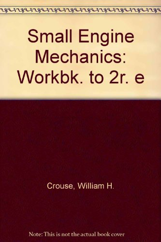 9780070147966: Small Engine Mechanics: Workbk. to 2r. e