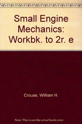 9780070147966: Small Engine Mechanics: Workbk. to 2r. e