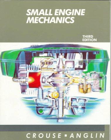 Small Engine Mechanics: William H. Crouse;