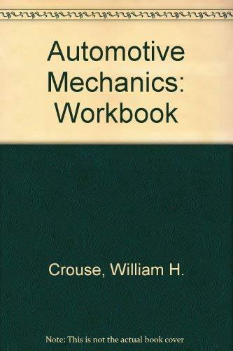 Workbook for Automotive Mechanics: William H. Crouse;