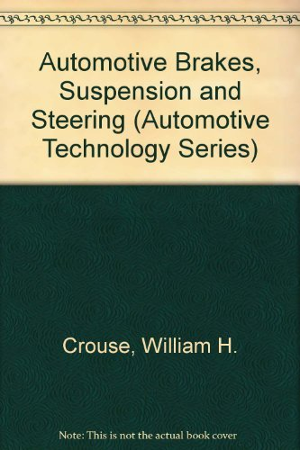 Automotive Brakes, Suspension and Steering: Donald L. Anglin;