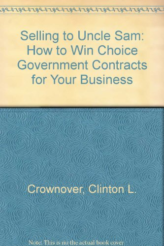 9780070148345: Selling to Uncle Sam: How to Win Choice Government Contracts for Your Business