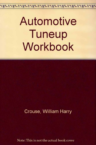 Automotive Tuneup Workbook (0070148376) by William Harry Crouse; D. L. Anglin