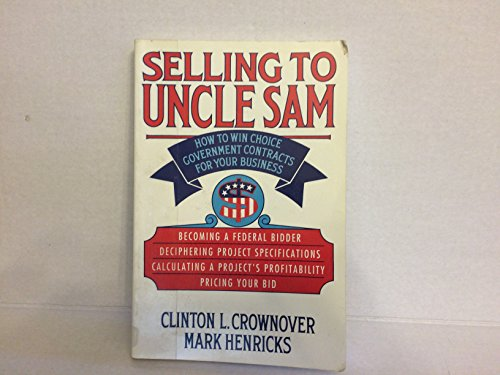 9780070148512: Selling to Uncle Sam: How to Win Choice Government Contracts for Your Business