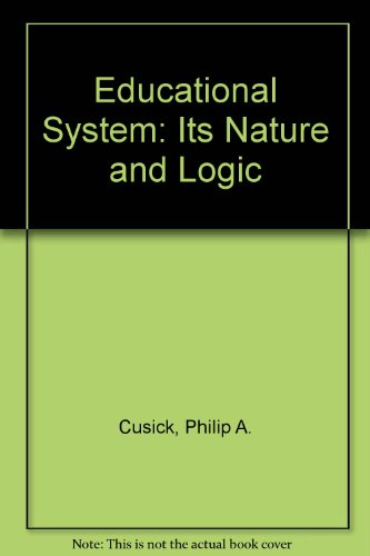 9780070149724: The Education System: Its Nature and Logic