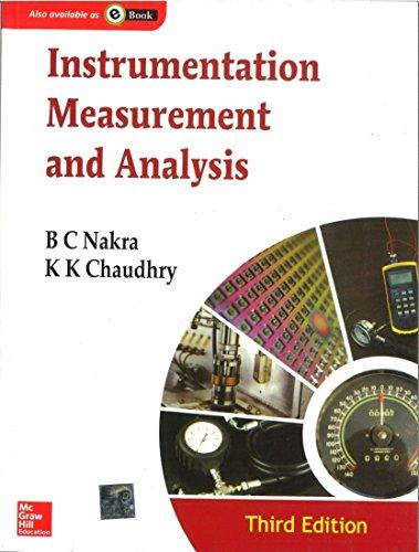 Instrumentation, Measurement And Analysis: B.C. Nakra,K.K. Chaudhry