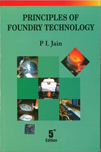 Principles of Foundry Technology (Fifth Edition): P.L. Jain