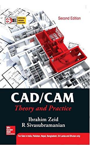 Cad/Cam:Theory And Practice, 2Ed: Ibrahim Zeid