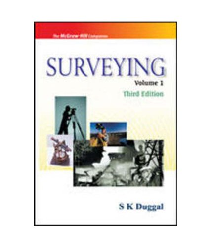 Surveying, Volume 1 (Third Edition): S.K. Duggal
