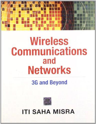 Wireless Communication and Networks: Iti Saha Misra