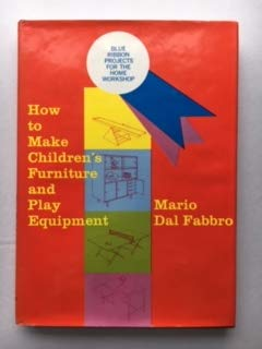 9780070151864: How to Make Children's Furniture and Play Equipment