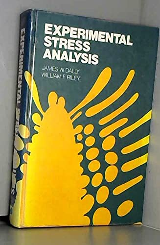 Experimental Stress Analysis: Dally, James W.,
