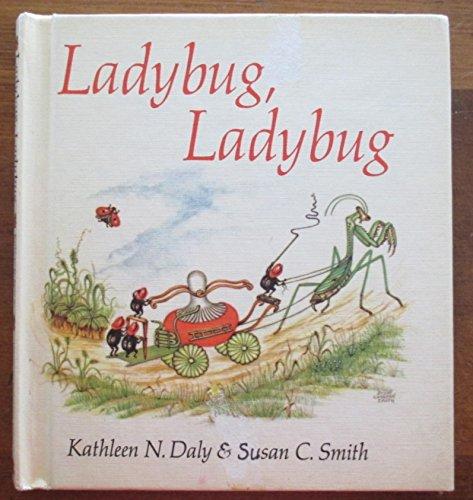 Ladybug Ladybug: Kathleen N. Daly