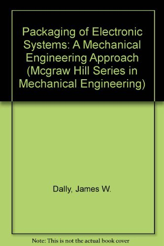 9780070152144: Packaging of Electronic Systems: A Mechanical Engineering Approach (MCGRAW HILL SERIES IN MECHANICAL ENGINEERING)