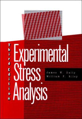 Experimental Stress Analysis: James W. Dally,