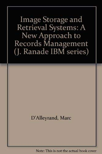 9780070152311: Image Storage and Retrieval Systems: A New Approach to Records Management (J. Ranade IBM series)