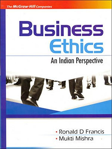 Business Ethics: An Indian Perspective: Mukti Mishra,Ronald D. Francis
