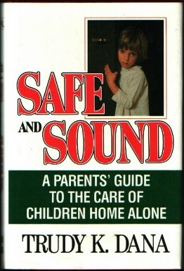 9780070152830: Safe And Sound: A Parent's Guide To The Care Of Children Home Alone
