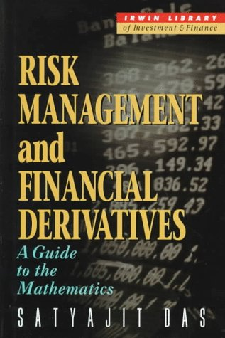 Risk Management and Financial Derivatives: A Guide to the Mathematics: Satyajit DasSatyajit Das