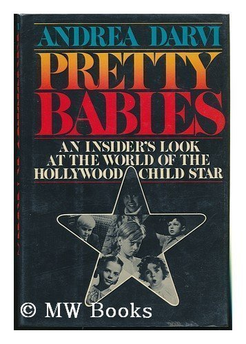 9780070154025: Pretty Babies: An Insider's Look at the World of the Hollywood Child Star