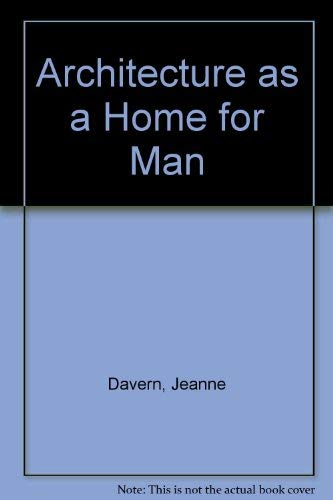 9780070154261: Architecture as a Home for Man