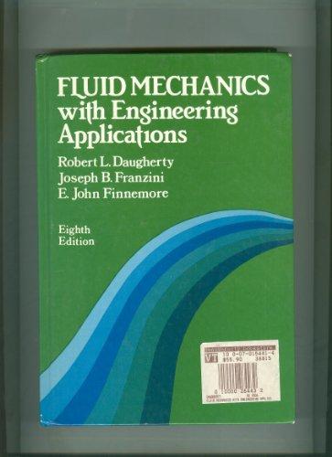 Fluid Mechanics With Engineering Applications: Robert L. Daugherty,