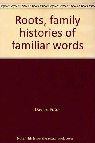 9780070154490: Roots, family histories of familiar words
