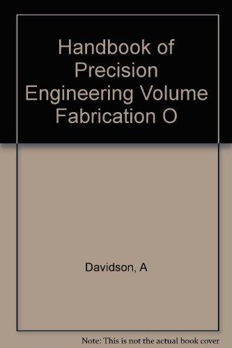 Handbook of Precision Engineering, Vol. 3 : Fabrication of Non-Metals: Davidson, A.