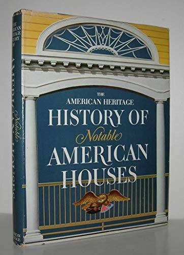 9780070154674: The American Heritage History of Notable American Houses