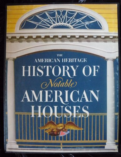 9780070154681: The American Heritage history of notable American houses