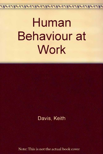 9780070154896: Human behavior at work: Organizational behavior (McGraw-Hill series in management)
