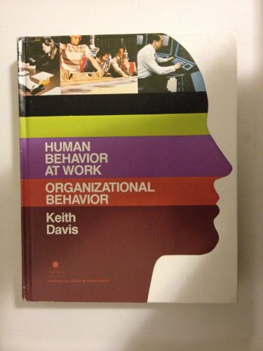 9780070155169: Human behavior at work: Organizational behavior (McGraw-Hill series in management)