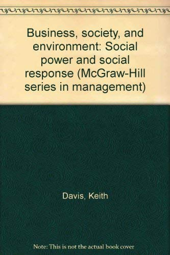 9780070155220: Business, society, and environment: Social power and social response (McGraw-Hill series in management)