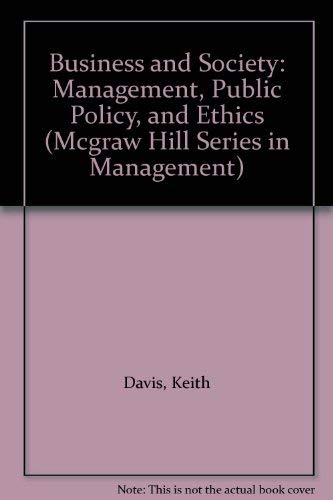9780070155558: Business and Society: Management, Public Policy, and Ethics (Mcgraw Hill Series in Management)