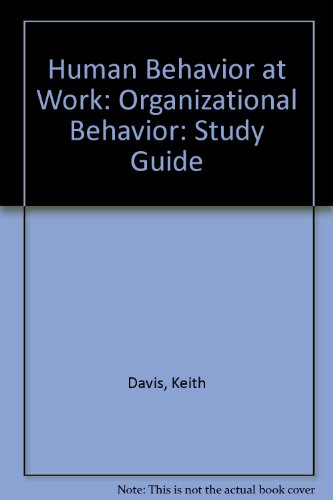9780070155923: Human Behavior at Work: Organizational Behavior: Study Guide