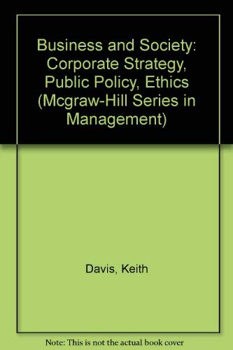 9780070156135: Business and Society: Corporate Strategy, Public Policy, Ethics (Mcgraw-Hill Series in Management)