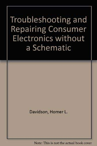9780070156500: Troubleshooting and Repairing Consumer Electronics without a Schematic