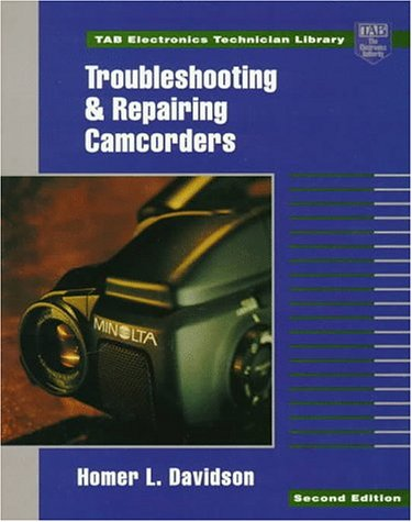 9780070157606: Troubleshooting and Repairing Camcorders (Tab Electronics Technician Library)
