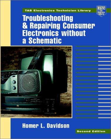 9780070157651: Troubleshooting and Repairing Consumer Electronics Without a Schematic