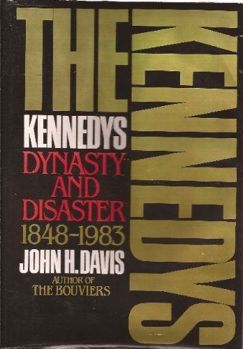 9780070158603: The Kennedys Dynasty and Disaster, 1848-1983